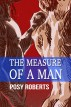The Measure of a Man by Posy Roberts