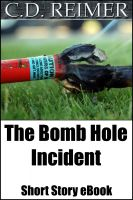 Cover for 'The Bomb Hole Incident (Short Story)'