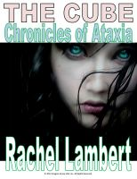 Cover for 'THE CUBE - THE CHRONICLES OF ATAXIA [THE NOVEL]'