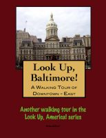 Cover for 'Look Up, Baltimore! A Walking Tour of Downtown East'