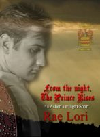 Cover for 'From the Night, the Prince Rises (An Ashen Twilight Prequel Short)'