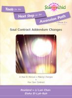 Cover for 'Soul Contract Addendum Changes: A How-To Manual on Making Changes to Your Soul Contract [Tools for the Next Step on the Ascension Path – Book 2]'