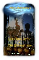 Anton  Shufutinsky - Leo Brodsky and the Unimaginable -- Book One: The Bogs of Betrayal