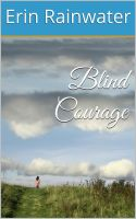 Cover for 'Blind Courage: A Novella'