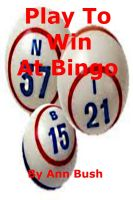 Cover for 'Play To Win At Bingo'