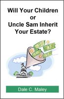 Cover for 'Will Your Children or Uncle Sam Inherit Your Estate?'