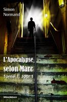 Cover for 'L'Apocalypse selon Marc : Tome 1. Jour 1'