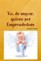 Cover for 'Yo de mayor quiero ser Emprendedora'