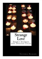 Cover for 'Strange Love: Short Stories and Twisted Tales'