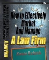 Cover for 'How to Effectively Market and Manage a Law Firm'