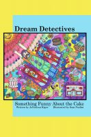 "Cover for 'Dream Detectives: ""Something Funny About the Cake""'"