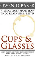 Cover for 'Cups & Glasses - a simple story about how to do relationships better'