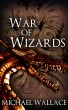 War of Wizards by Michael Wallace