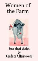 Cover for 'Women of the Farm:  Four Short Stories'