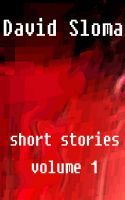 Cover for 'David Sloma - Short Stories Volume 1'