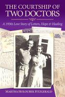 Cover for 'The Courtship of Two Doctors: A 1930s Love Story of Letters, Hope & Healing'