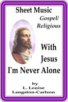 Cover for 'Sheet Music With Jesus I'm Never Alone'