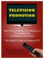 Cover for 'TELEVISION PROMOTION: How to Get Yourself, Your Business, or Your Organization Promoted on TV - the insider's guide to getting on TV'