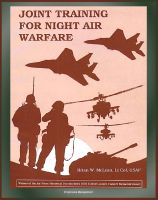Cover for 'Joint Training for Night Air Warfare - Red Flag, Cope Thunder, and the National Training Center, Close Air Support, Counterair'
