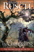 Cover for 'The Changeling: The Second Book of The Fey'