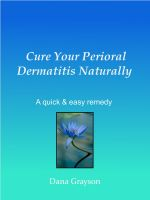 Cover for 'Cure Your Perioral Dermatitis Naturally   .... A Quick & Easy Remedy'