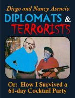Cover for 'Diplomats & Terrorists - Or: How I Survived a 61-day Cocktail Party'