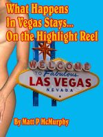Cover for 'What Happens In Vegas Stays... On the Highlight Reel'