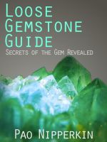 Cover for 'Loose Gemstone Guide - Secrets of the Gem Revealed'