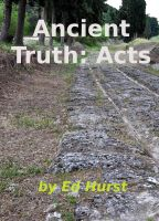 Cover for 'Ancient Truth: Acts'