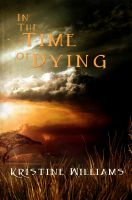 Cover for 'In The Time Of Dying'