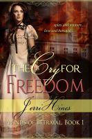Cover for 'The Cry For Freedom, Winds of Betrayal Book One'