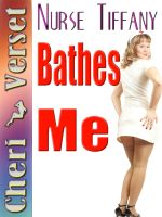 Cover for 'Nurse Tiffany Bathes Me'