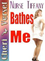 Cheri Verset - Nurse Tiffany Bathes Me