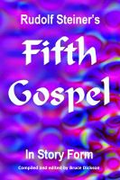Cover for 'Rudolf Steiner's Fifth Gospel in Story Form'