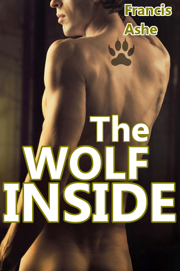 Francis Ashe - The Wolf Inside (Wolf Trilogy 3) (m/m)
