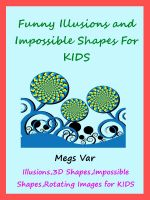 Cover for 'Kids Funny Illusions : Funny Illusions And Impossible Shapes For Kids'