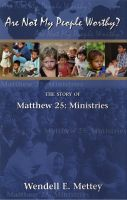 Cover for 'Are Not My People Worthy - the Story of Matthew 25: Ministries'