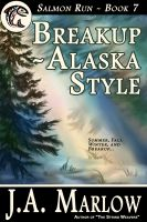 Cover for 'Breakup - Alaska Style (Salmon Run - Book 7)'