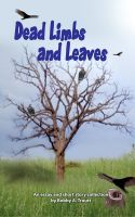Cover for 'Dead Limbs and Leaves'