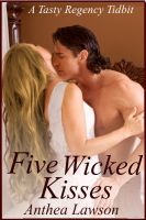 Cover for 'Five Wicked Kisses - A Tasty Regency Tidbit'