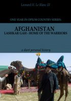 Cover for 'Afghanistan: Lashkar Gah - Home of the Warriors Part I'