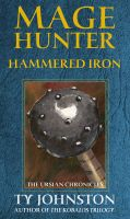 Cover for 'Mage Hunter: Hammered Iron'