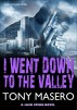 I Went Down to the Valley by Tony Masero