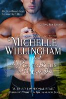 Michelle Willingham - A Wish to Build a Dream On