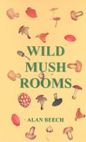 Cover for 'Wild Mush Rooms'