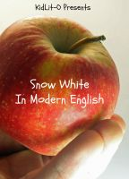 Cover for 'Snow White In Modern English (Translated)'