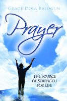 Cover for 'Prayer  The Source of Strength for Life'