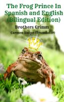 Cover for 'The Frog Prince In Spanish and English (Bilingual Edition)'