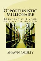 Cover for 'Opportunistic Millionaire: Bringing Out Your passion to Succeed'