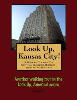 Cover for 'Look Up, Kansas City! A Walking Tour of  The Central Business District - West of Main Street'